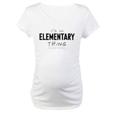 It's an Elementary Thing Shirt