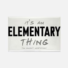 It's an Elementary Thing Rectangle Magnet