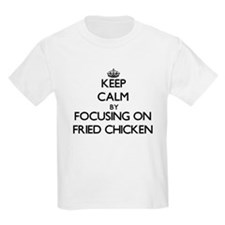 Keep Calm by focusing on Fried Chicken T-Shirt