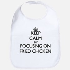 Keep Calm by focusing on Fried Chicken Bib