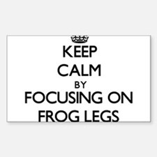 Keep Calm by focusing on Frog Legs Decal