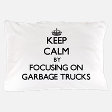 Keep Calm by focusing on Garbage Truck Pillow Case