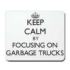 Keep Calm by focusing on Garbage Trucks Mousepad