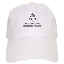 Keep Calm by focusing on Garbage Trucks Baseball Cap