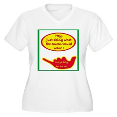 What the Queen Would Want T-Shirt