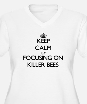 Keep Calm by focusing on Killer Plus Size T-Shirt