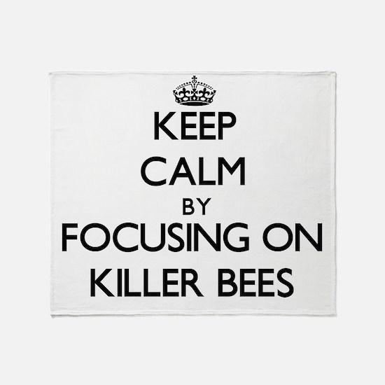 Keep Calm by focusing on Killer Bees Throw Blanket
