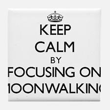 Keep Calm by focusing on Moonwalking Tile Coaster