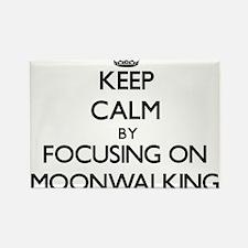 Keep Calm by focusing on Moonwalking Magnets