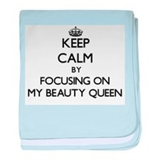Keep Calm by focusing on My Beauty Qu baby blanket