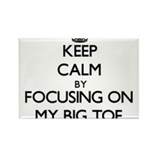 Keep Calm by focusing on My Big Toe Magnets