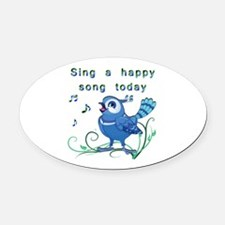 Sing a Happy Song- Oval Car Magnet
