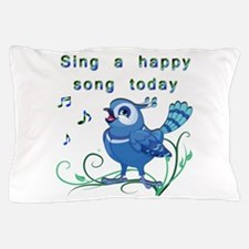Sing a Happy Song- Pillow Case