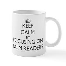Keep Calm by focusing on Palm Readers Mug