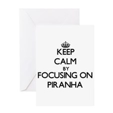 Keep Calm by focusing on Piranha Greeting Cards