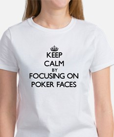Keep Calm by focusing on Poker Faces T-Shirt
