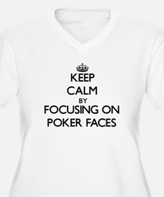 Keep Calm by focusing on Poker F Plus Size T-Shirt