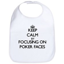 Keep Calm by focusing on Poker Faces Bib