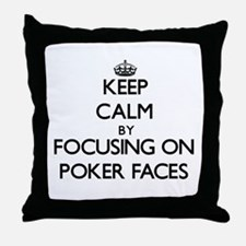 Keep Calm by focusing on Poker Faces Throw Pillow