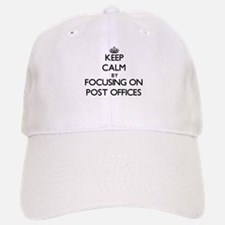 Keep Calm by focusing on Post Offices Baseball Baseball Cap