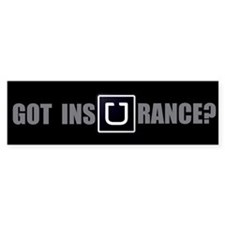 Got InsUrance? Bumper Bumper Sticker