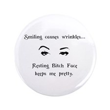 "Resting Bitch Face 3.5"" Button"