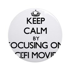 Keep Calm by focusing on Sci-Fi M Ornament (Round)