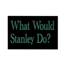 What Would Stanley Do Magnet