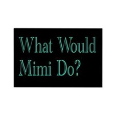 What would Mimi Do Magnet