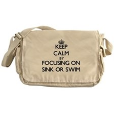 Keep Calm by focusing on Sink Or Swi Messenger Bag