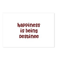 happiness is being Destinee Postcards (Package of