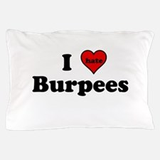 I Heart (hate) Burpees Pillow Case