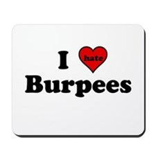 I Heart (hate) Burpees Mousepad