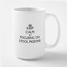 Keep Calm by focusing on Stool Pigeons Mugs
