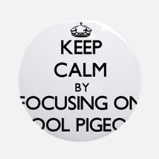 Keep Calm by focusing on Stool Pi Ornament (Round)