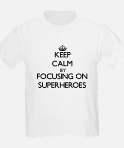 Keep Calm by focusing on Superheroes T-Shirt