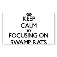 Keep Calm by focusing on Swamp Rats Decal
