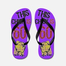 60th Birthday Chick Flip Flops