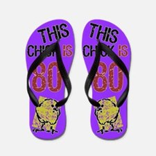 80th Birthday Chick Flip Flops
