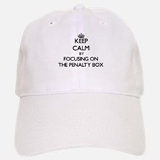 Keep Calm by focusing on The Penalty Box Baseball Baseball Cap
