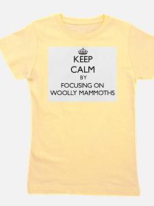 Keep Calm by focusing on Woolly Mammoth Girl's Tee