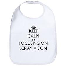 Keep Calm by focusing on X-Ray Vision Bib
