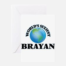 World's Sexiest Brayan Greeting Cards