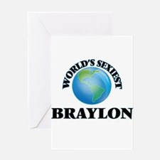 World's Sexiest Braylon Greeting Cards