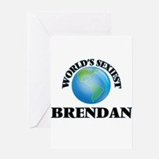 World's Sexiest Brendan Greeting Cards