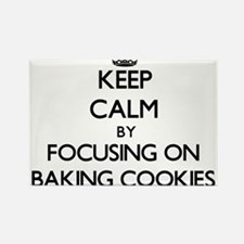 Keep Calm by focusing on Baking Cookies Magnets