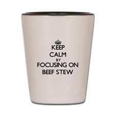 Keep Calm by focusing on Beef Stew Shot Glass