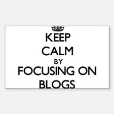 Keep Calm by focusing on Blogs Decal