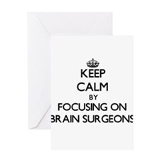 Keep Calm by focusing on Brain Surg Greeting Cards
