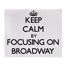 Keep Calm by focusing on Broadway Throw Blanket